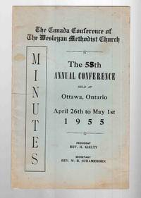 The Canada Conference of the Wesleyan Methodist Church Minutes of the 58th  Annual Conference Held At Ottawa, Ontario April 26th to May 1st, 1955