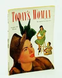 Today's Woman - The Magazine for Young Wives, November (Nov.) 1947: Million-Dollar Sneeze / Geraldine Farrar