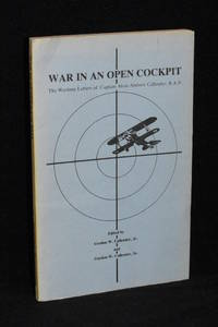 War in an Open Cockpit; The Wartime Letters of Captain Alvin Andrew Callender, R.A.F.