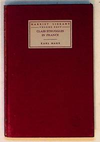 Marxist Library. Class Struggles in France by Marx, Karl - 1933