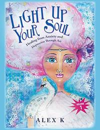 Light up Your Soul: Healing from Anxiety and Depression Through Art