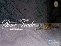 Scotland and the Slave Trade 2007: Bicentenary of the Abolition of the Slave Trade Act