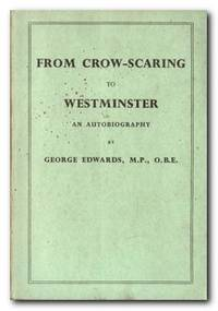 From Crow-Scaring to Westminster An Autobiography