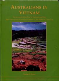 Australians in Vietnam : An Account of the War in Vietnam and the 30th Anniversary Commemorations of the Battle of Long Tan by  Michael Tracey - Hardcover - 1996 - from Terra Australis Books and Biblio.com