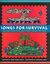 SONGS FOR SURVIVAL Songs and Chants from Tribal Peoples around the World by  Nikki compiled by Siegen-Smith - First American Edition - 1995 - from Gibson's Books and Biblio.com