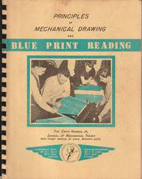 Principles of Mechanical Drawing and Blue Print Reading