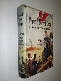 Proud New Flags by Mason Van Wyck F - 1st UK Ed - 1952 - from Flashbackbooks (SKU: biblio2100 F20991)