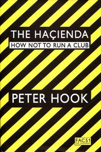image of The Hacienda: How Not to Run a Club