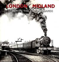 London Midland: Steam in the East Midlands
