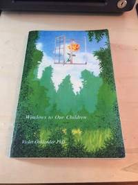 image of Windows to Our Children. A Gestalt Therapy Approach to Children and Adolescents