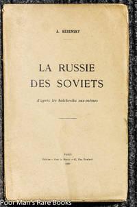 LA RUSSIE DES SOVIETS D'APRÈS LES BOLCHEVIKS EUX-MÊMES