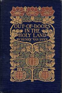 Out Of Doors in the Holy Land: Impressions of Travel in Body and Spirit