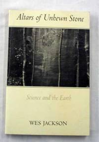 Altars of Unhewn Stone: Science and the Earth