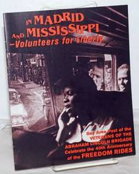 image of In Madrid and Mississippi; - volunteers for liberty; Bay Area Post of the Veterans of the Abraham Lincoln Brigade celebrate the 40th anniversary of the Freedom Rides