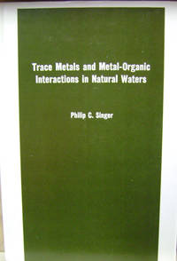 Trace Metals and Metal-Organic Interactions in Natural Waters