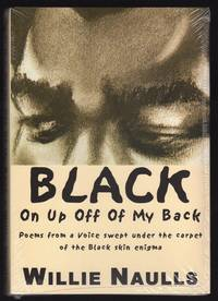 image of BLACK ON UP OFF OF MY BACK: POEMS FROM A VOICE SWEPT UNDER THE CARPET OF THE BLACK SKIN ENIGMA