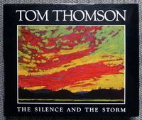 TOM THOMSON:  THE SILENCE AND THE STORM.