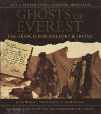 Ghosts of Everest. The Search for Mallory & Irvine
