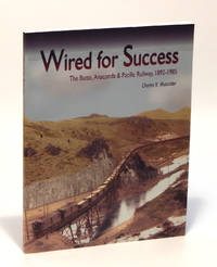 Wired for Success: The Butte, Anaconda and Pacific Railway, 1892 - 1985