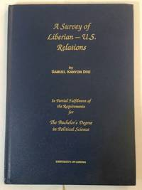 A Survey of Liberian-U.S. Relations by Samuel Kanyon Doe - Signed First Edition - 1988 - from Books of the World and Biblio.com