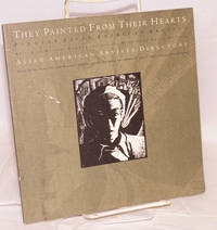 They painted from their hearts; pioneer Asian American artists, Asian American artists directory, edited by Mayumi Tsutakawa