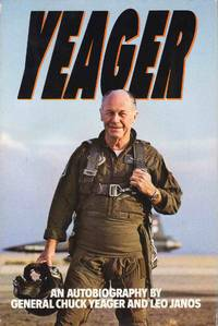 Yeager An Autobiography by General Chuck Yeager And Leo Janos - Hardcover - Book Club (BCE/BOMC) - 1985 - from C.A. Hood & Associates (SKU: 005955)