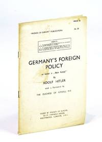 "Germany's Foreign Policy as Stated in ""Mein Kampf"" By Adolf Hitler - Friends of Europe Publication No. 38"