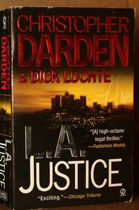 L.A. Justice by  Christopher & Dick Lochte Darden - Paperback - First Edition; First Printing - 2002 - from Lily Bay Books and Biblio.co.uk