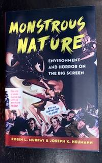 image of Monstrous Nature: Environment and Horror on the Big Screen