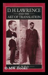 D. H. Lawrence and the Art of Translation / G. M. Hyde