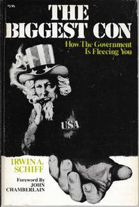 The Biggest Con: How the Government Is Fleecing You