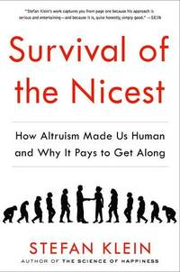 image of Survival of the Nicest: how altruism made us human, and why it pays to get along