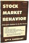View Image 1 of 2 for STOCK MARKET BEHAVIOR. A DESCRIPTIVE GUIDEBOOK FOR THE NEW INVESTOR Inventory #290089