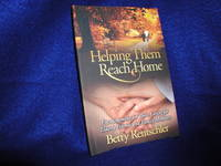 image of Helping Them Reach Home: Encouragement for Those Caring for Elderly Friends and Family Members