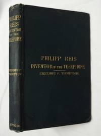 Philipp Reis: Inventor of Telephone, Biographical Sketch 1883 Thompson