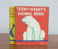 TEENY-WEENY'S ANIMAL BOOK.   The Teeny-Weeny Books. by MRS HERBERT STRANG (editor).    Miniature book.  Illustrated by Cicely Englefield: - First Edition - from Roger Middleton (SKU: 34955)