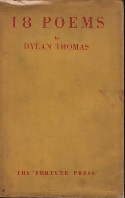 Thomas, Dylan. 18 POEMS. London, Fortune Press, . 2nd edition of the author's first book. 1st issue ...