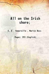 All on the Irish shore; 1903 [Hardcover]
