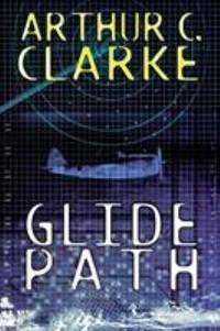 Glidepath by Arthur C. Clarke - 2003