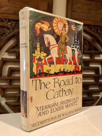 The Road to Cathay by SHERWOOD, Merriam and Elmer Mantz - 1928