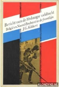 Bericht van de Tiendaagse Veldtocht. België en Noord=-Brabant in de frontlijn 1830-1834