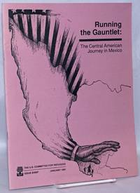 image of Running the Gauntlet: The Central American Journey in Mexico