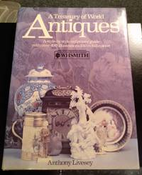 A TREASURY OF WORLD ANTIQUES OVER FIVE CENTURIES