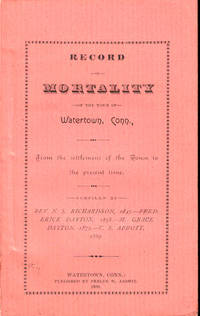 Record of Mortality of the Town of Watertown, Conn., From the Settlement of the Town to the Present Time
