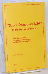 image of Social Democrats -- USA: In the service of reaction. A record of racism, low wages, bureaucracy and betrayal of socialism