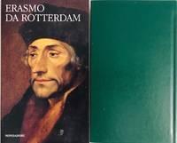 Erasmo Da Rotterdam. Elogio della follia. Colloquia