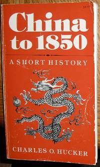 China to 1850: A Short History