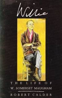 Willie: Life of W.Somerset Maugham by  Robert Lorin Calder - Paperback - from World of Books Ltd and Biblio.com