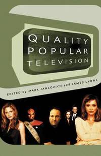 Quality Popular Television: Cult TV, the Industry and Fans by Mark Jancovich - Paperback - from The Saint Bookstore (SKU: A9780851709413)