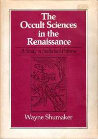 The Occult Sciences in the Renaissance. A Study in Intellectual Patterns